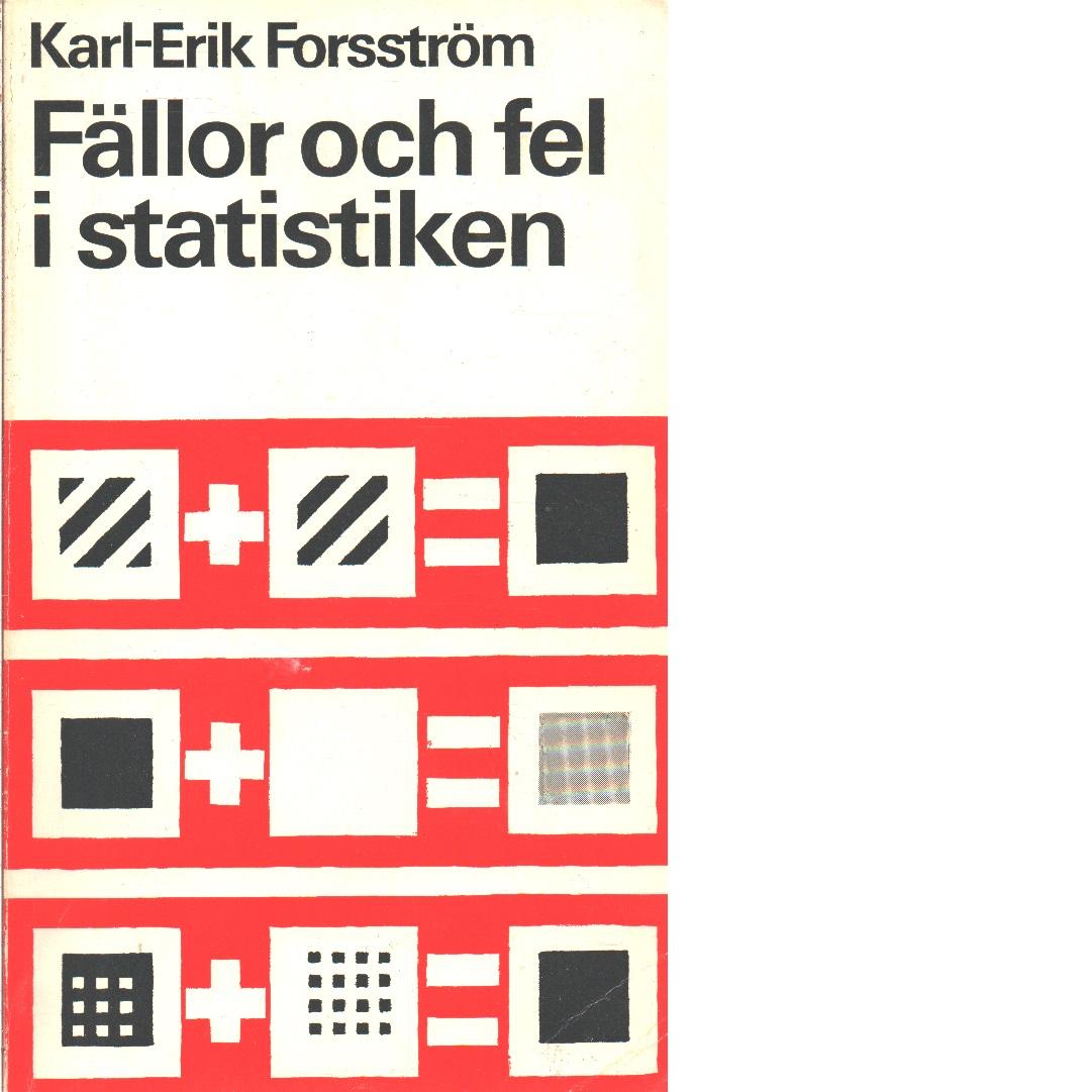 Fällor och fel i statistiken - Forsström, Karl-Erik