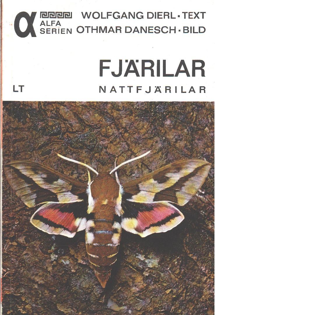Fjärilar : nattfjärilar  - Dierl, Wolfgang