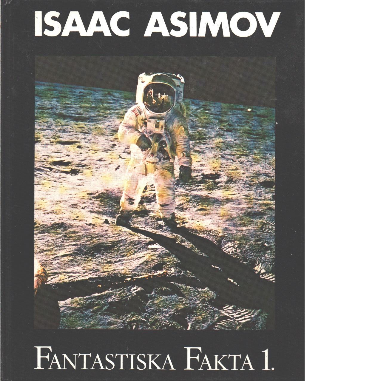Fantastiska fakta 1 - Asimov, Isaac