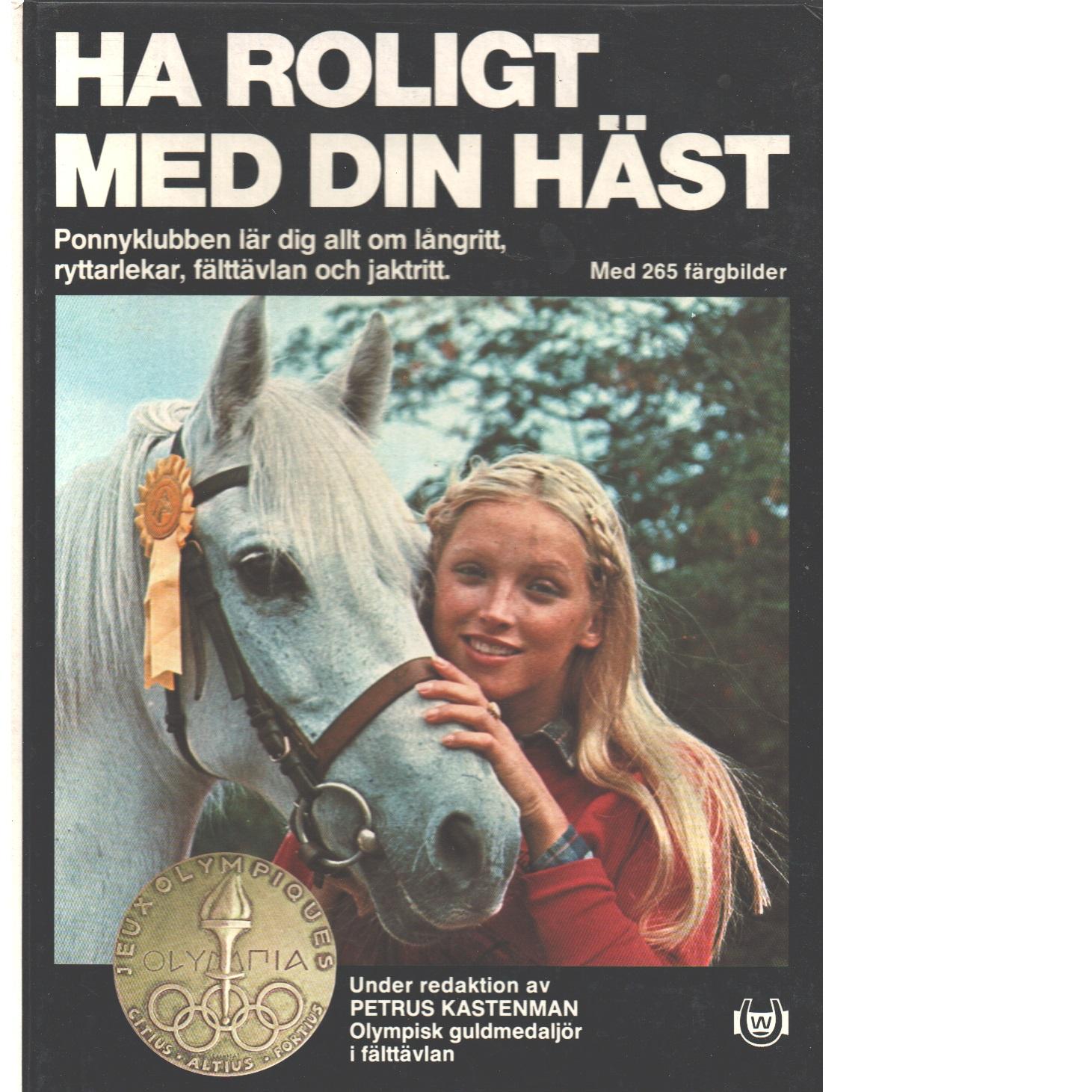 Ha roligt med din häst  - Red.