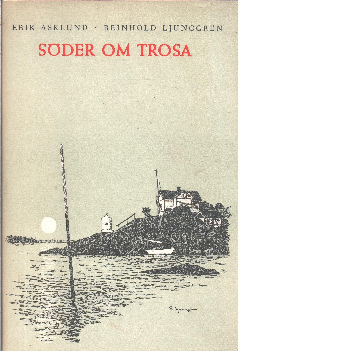 Söder om Trosa  - Asklund, Erik