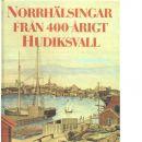 Norrhälsingar från 400-årigt Hudiksvall  - Red. Skoglund