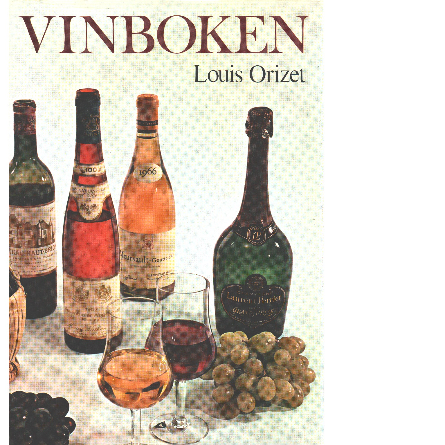 Vinboken : all världens viner - Orizet, Louis