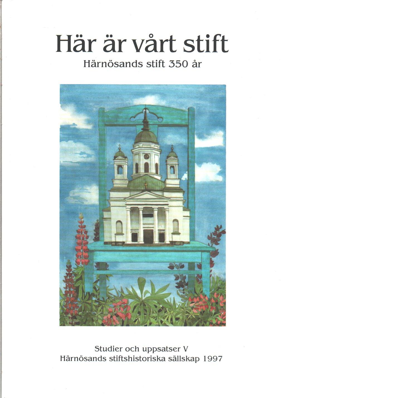 Här är vårt stift : Härnösands stift 350 år  - Red. Hallgren, Bengt G.