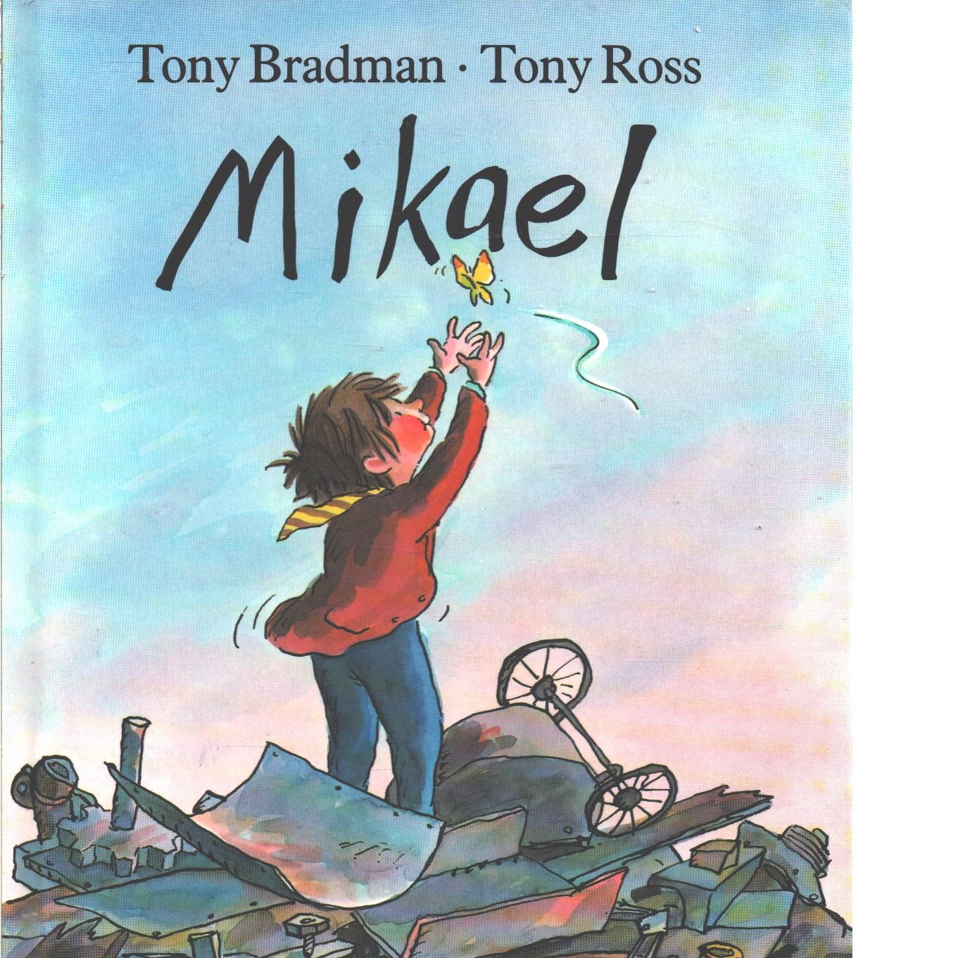 Mikael - Bradman, Tony och Ross, Tony