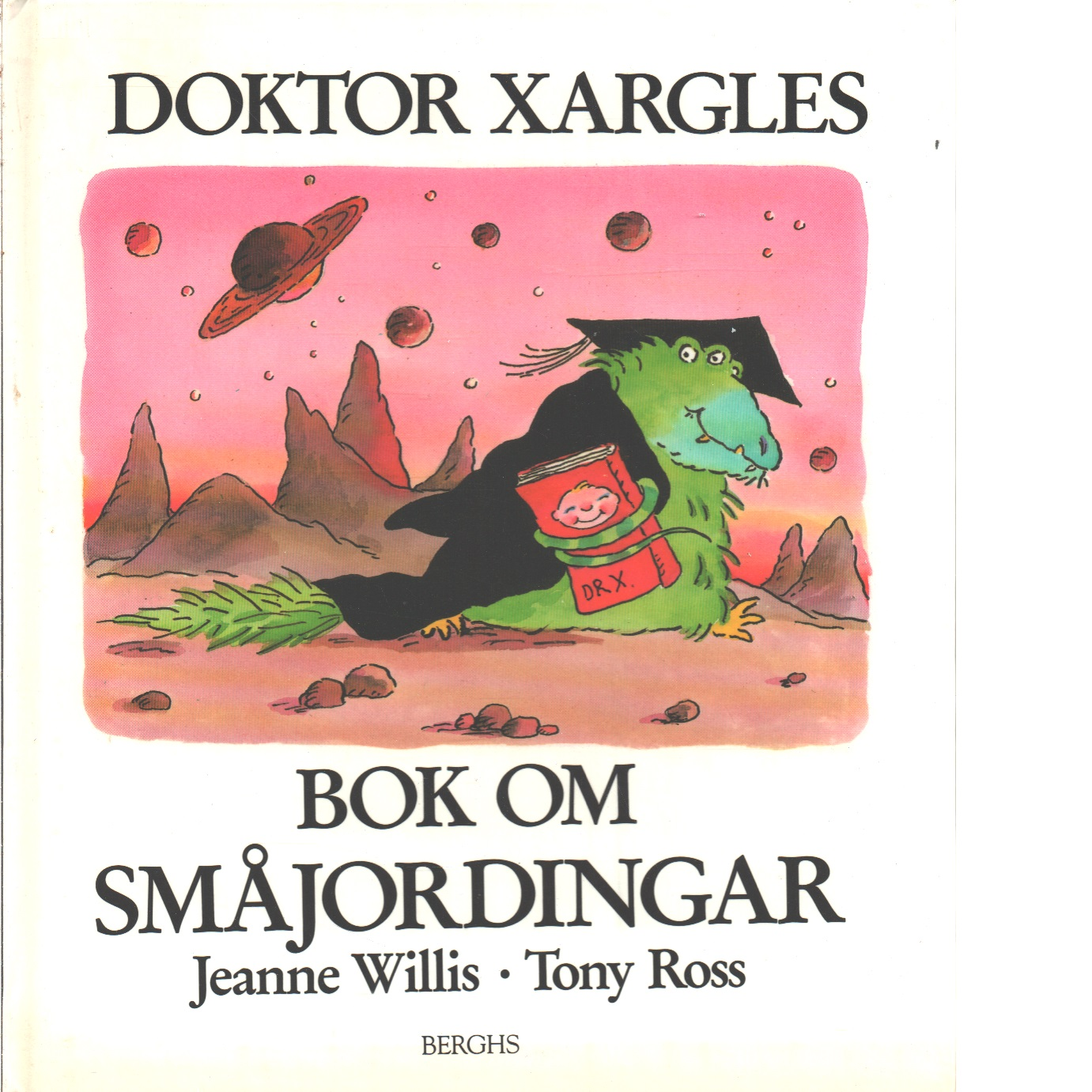 Doktor Xargles bok om småjordingar  - Willis, Jeanne och Doktor Xargles bok om småjordingar