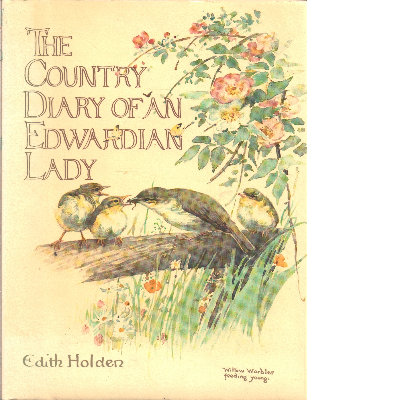 The country diary of an Edwardian lady : a facsimile reproduction of a naturalist's diary for the year 1906  - Holden, Edith B.