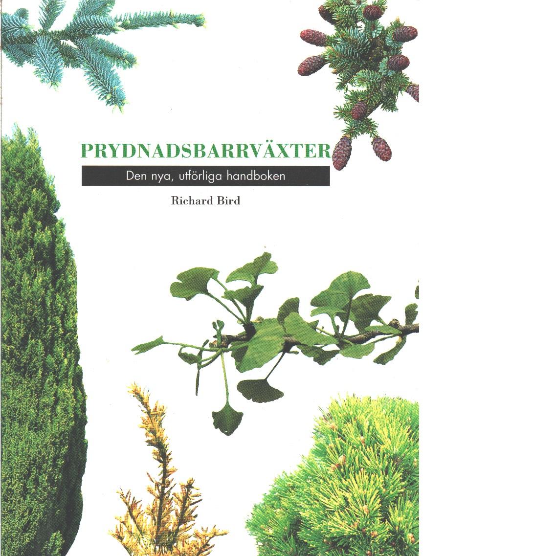 Prydnadsbarrväxter : den nya, utförliga handboken - Bird, Richard