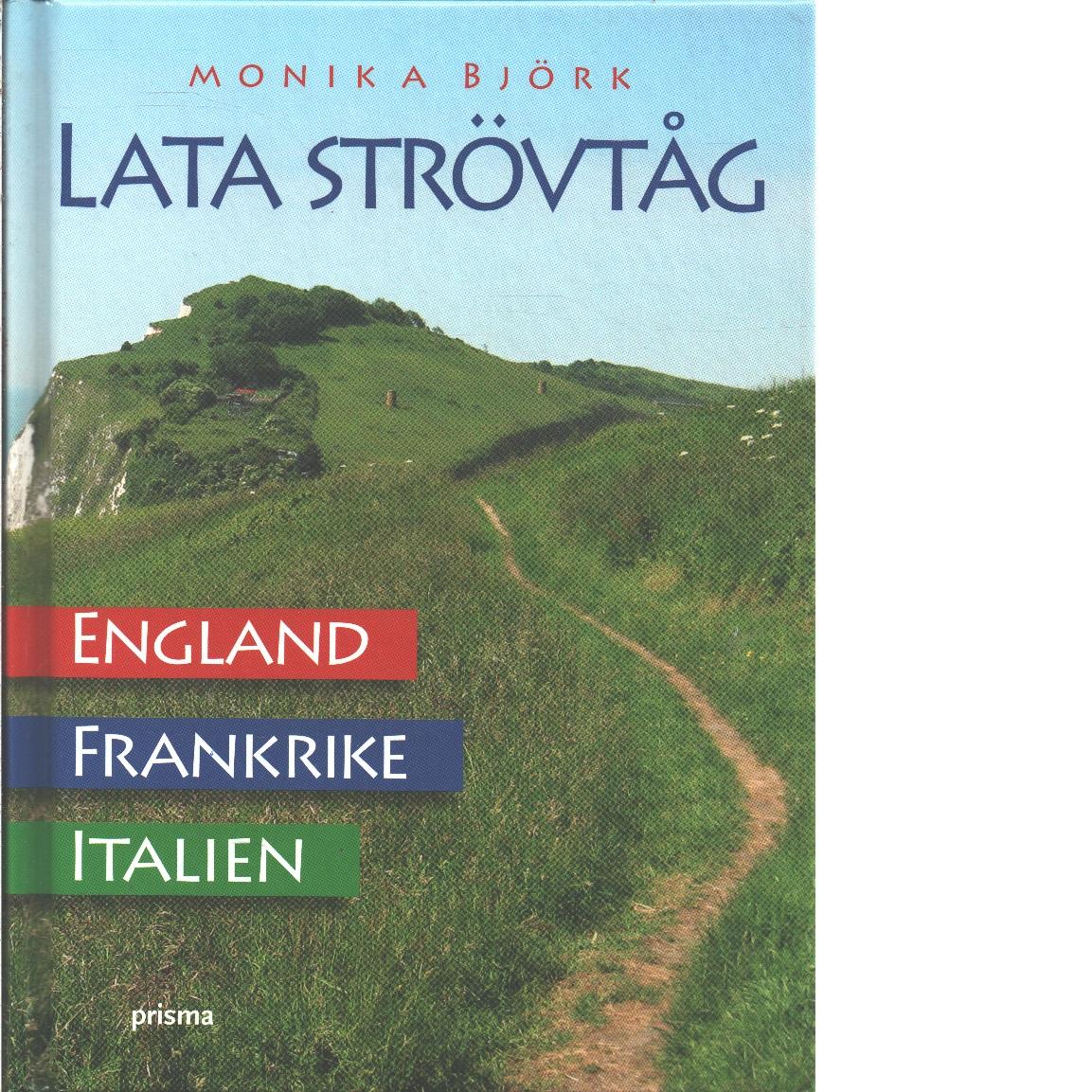 Lata strövtåg i England, Frankrike och Italien  - Björk, Monika