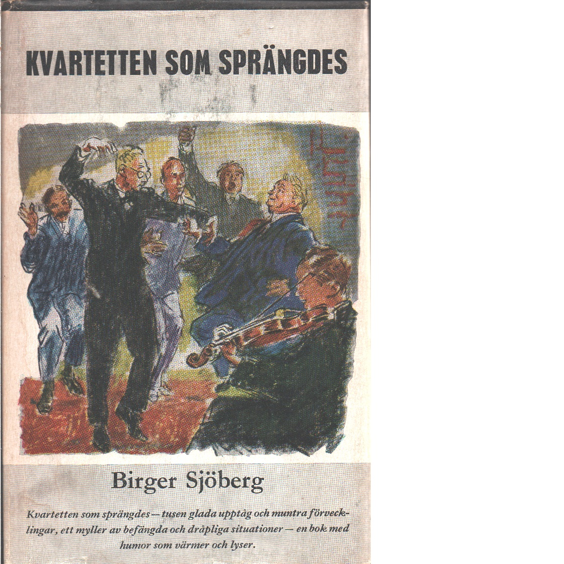 Kvartetten som sprängdes  - Sjöberg, Birger