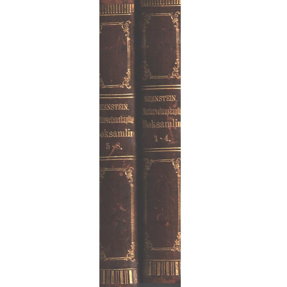 Naturvetenskaplig boksamling : för läsare af alla samhällsklasser del 1-8 - Bernstein, Aaron