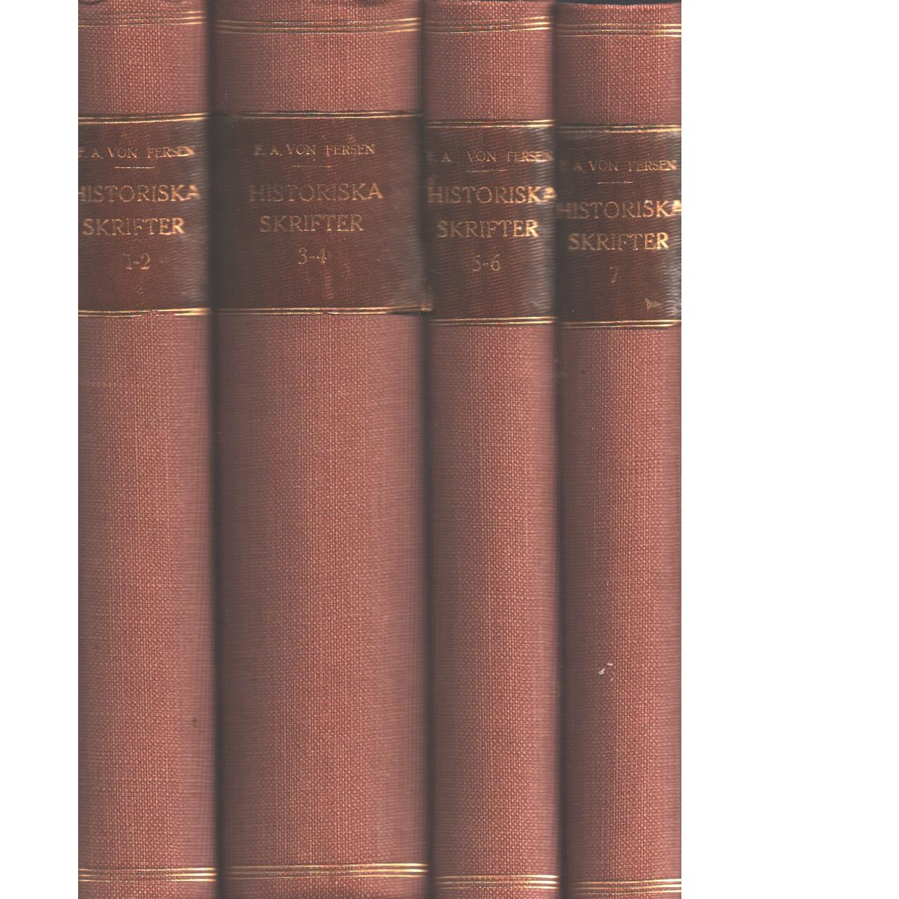 Riksrådet och fältmarskalken m.m. grefve Fredrik Axel von Fersens historiska skrifter 8 delar   - Fersen, Axel von