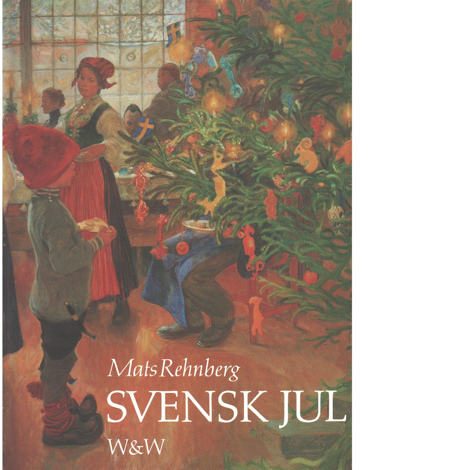 Svensk jul : gamla och nya bilder med korta kommentarer  - Rehnberg, Mats