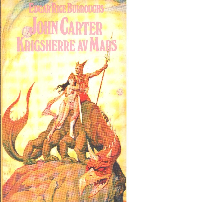 John Carter, krigsherre av Mars  - Burroughs, Edgar Rice
