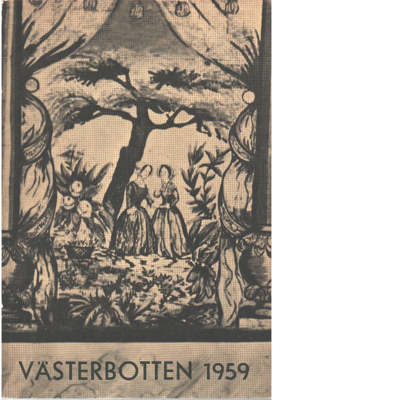 Västerbotten 1959 : Västerbottens läns hembygdsförenings årsbok - Red.