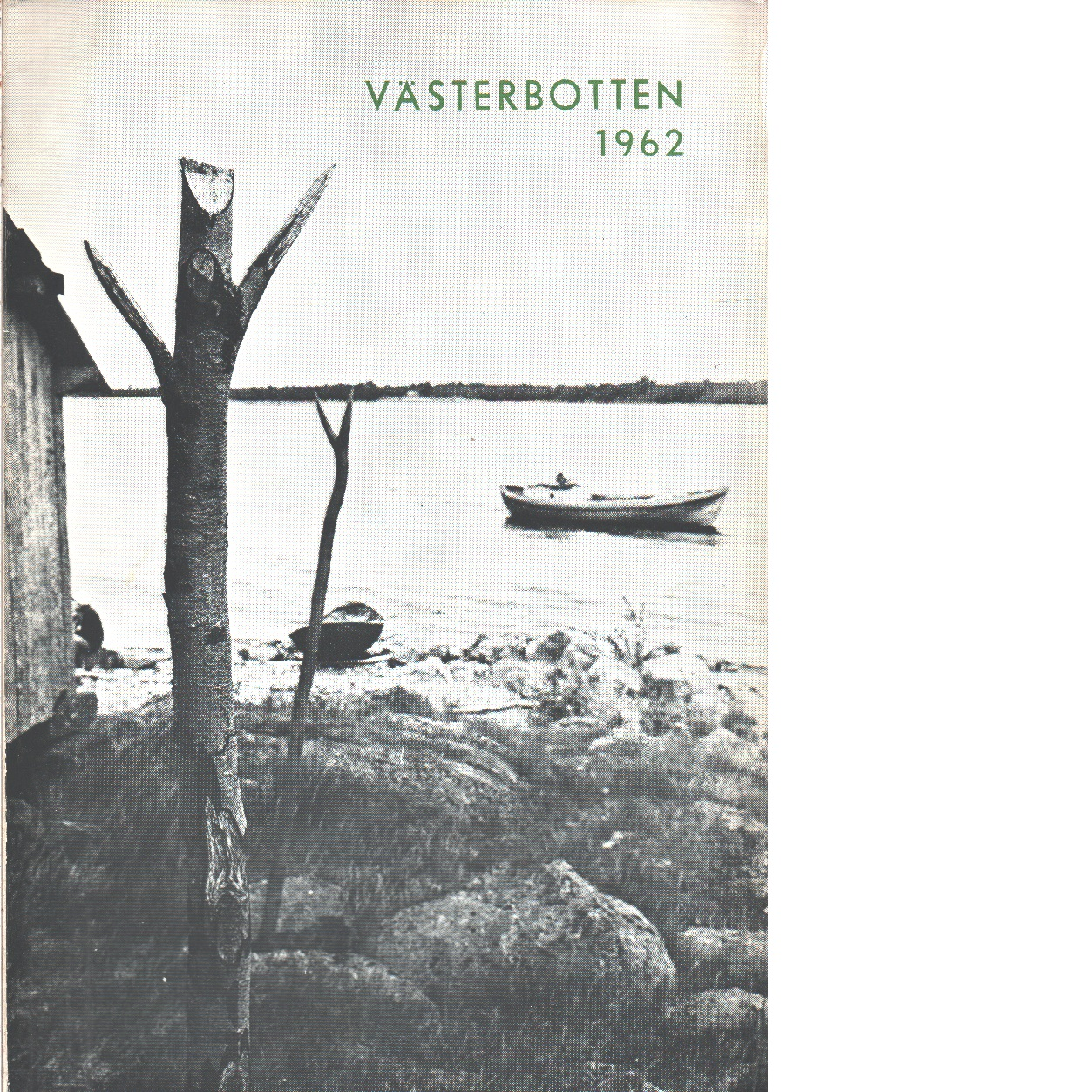 Västerbotten 1962 : Västerbottens läns hembygdsförenings årsbok - Red.