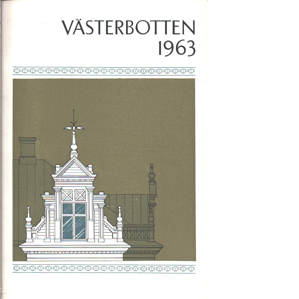 Västerbotten 1963 : Västerbottens läns hembygdsförenings årsbok - Red.