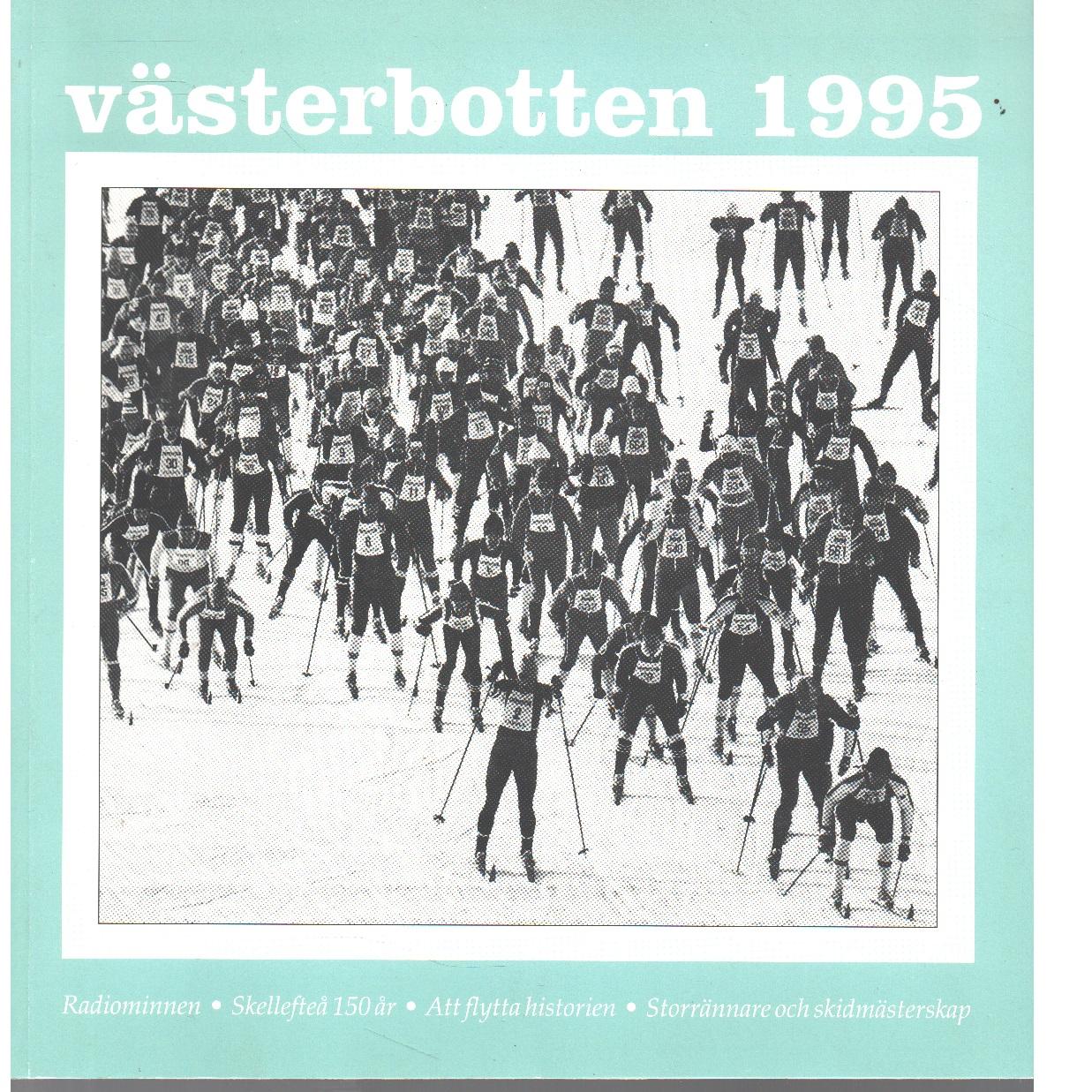 Västerbotten : Västerbottens läns hembygdsförenings årsbok 1995 - Red.