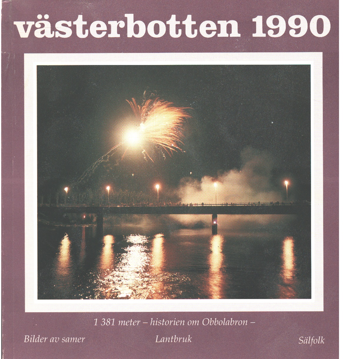 Västerbotten : Västerbottens läns hembygdsförenings årsbok 1990 - Red.