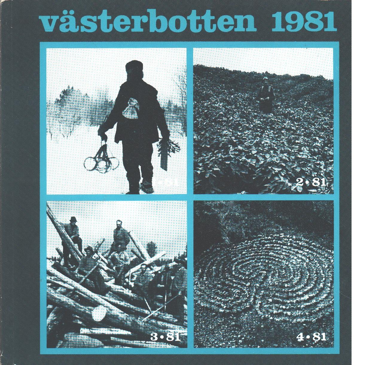 Västerbotten : Västerbottens läns hembygdsförenings årsbok 1981 - Red.