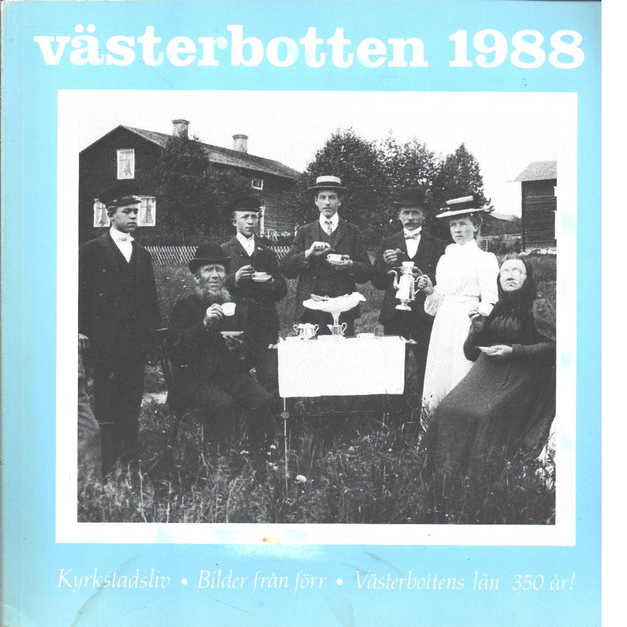 Västerbotten : Västerbottens läns hembygdsförenings årsbok 1988 - Red.