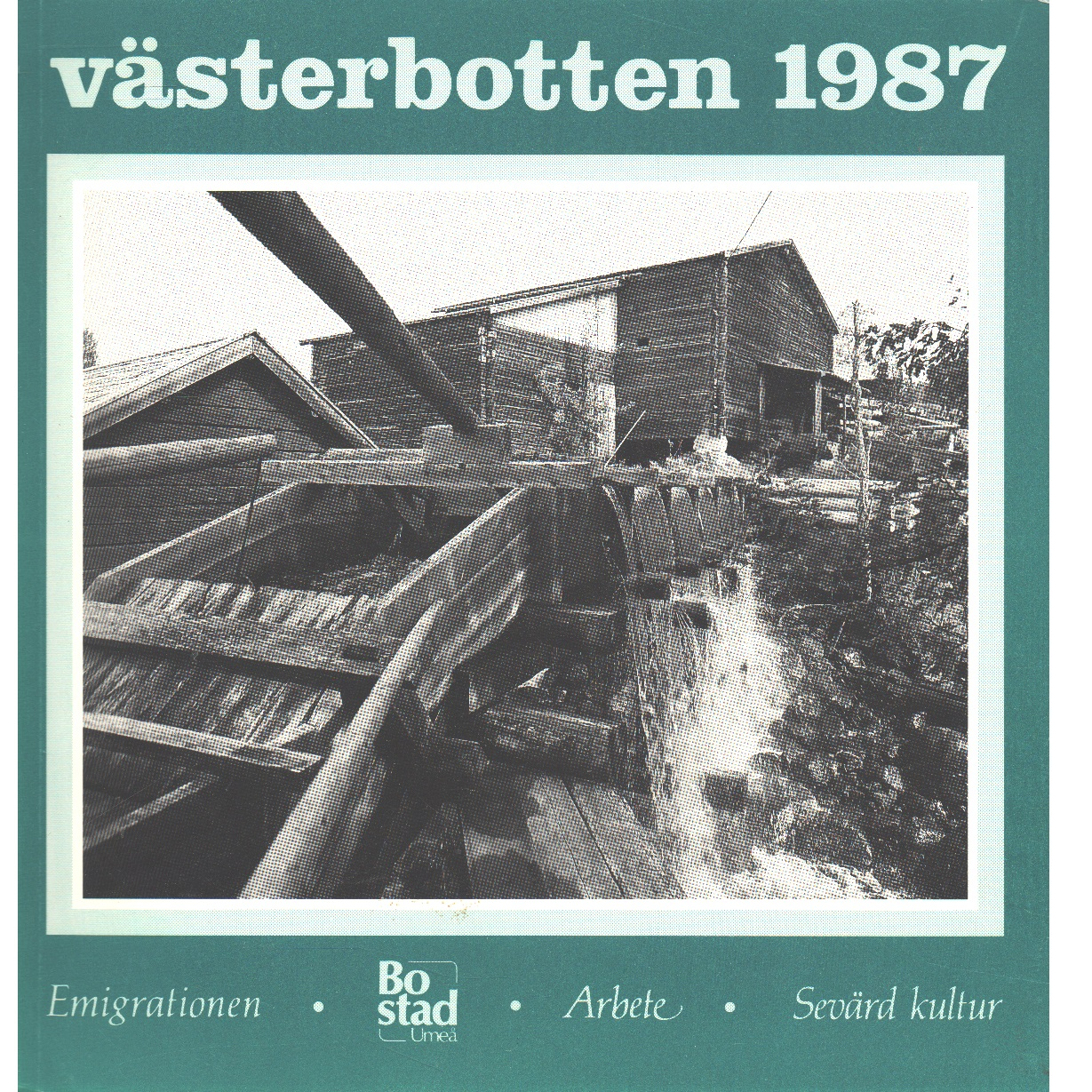 Västerbotten : Västerbottens läns hembygdsförenings årsbok 1987 - Red.