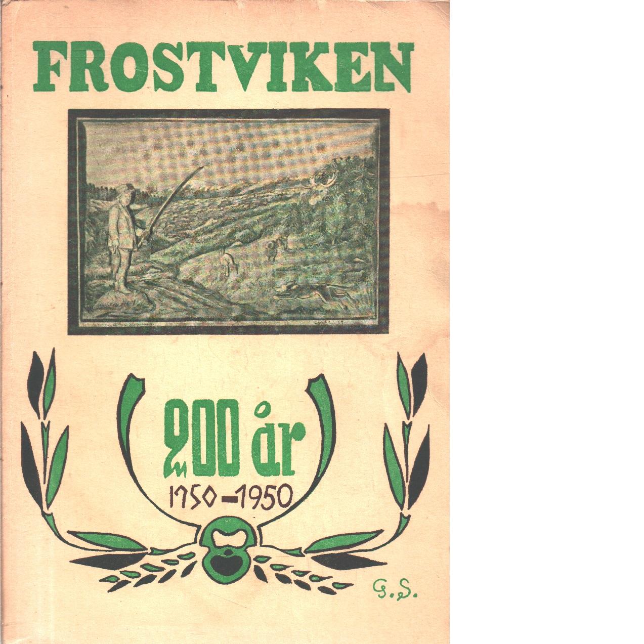 Frostviken 200 år : En bok om en socken för en socken av en socken  - Red.
