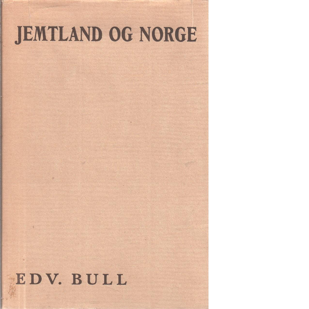 Jemtland og Norge  - Bull, Edv.