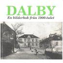 Dalby : en bilderbok från 1900-talet  - Red. Ernholdt, Tore