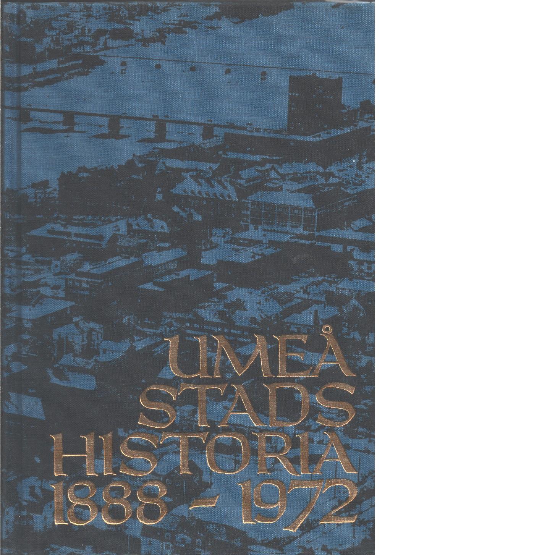 Umeå stads historia 1888-1972  - Olofsson, Sven Ingemar