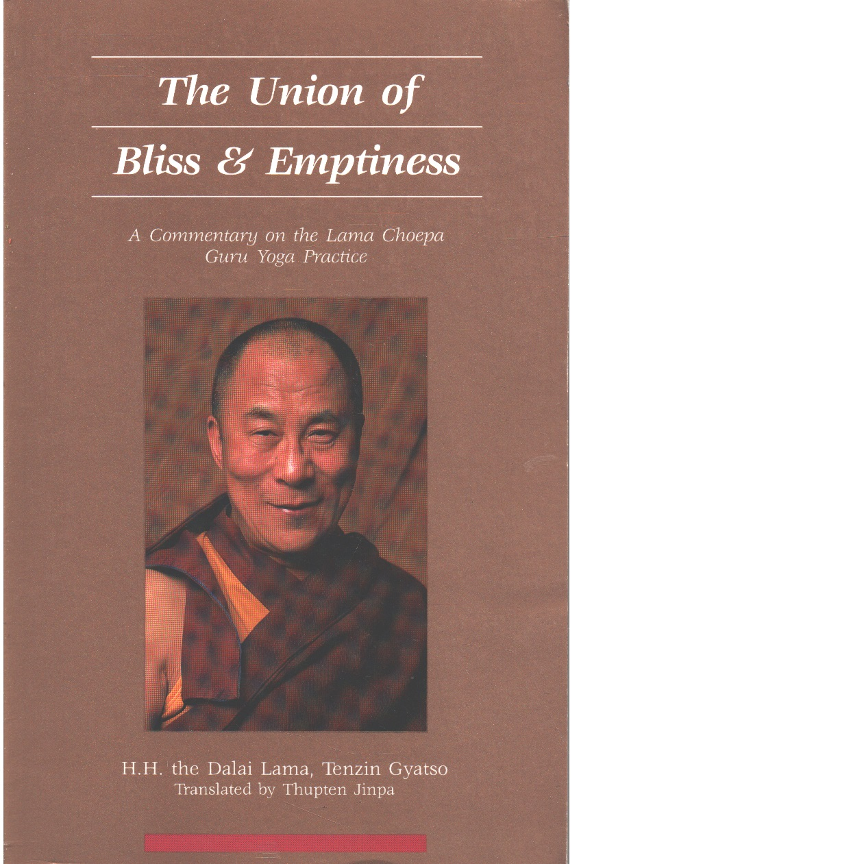 The Union of Bliss and Emptiness: A Commentary on Guru Yoga Practice - Lama, Dalai
