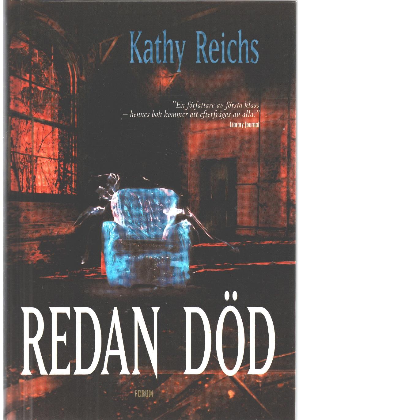 Redan död - Reichs, Kathy