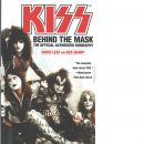 Kiss - behind the mask : behind the mask, the official authorised biography  - Leaf, David