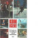 Kom igen! : en bok om handikappidrott / - Red.
