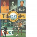 Tidernas elva : Sveriges största fotbollshjältar - Red.