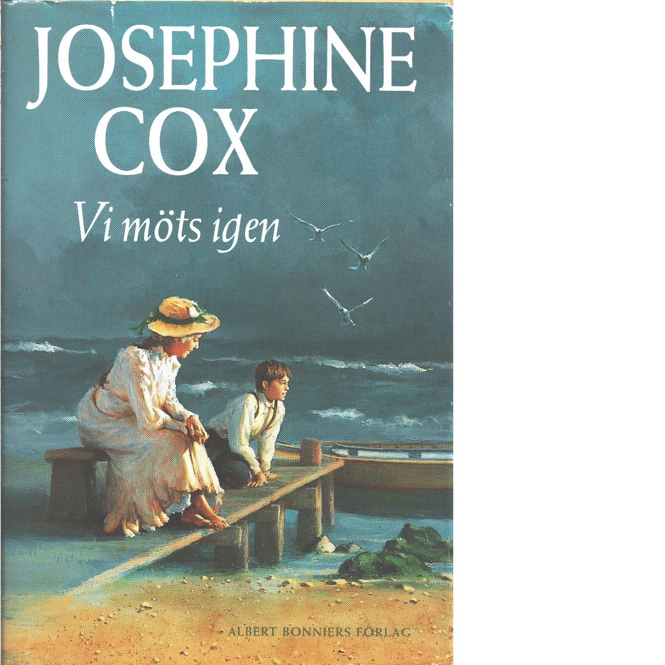 Vi möts igen - Cox, Josephine