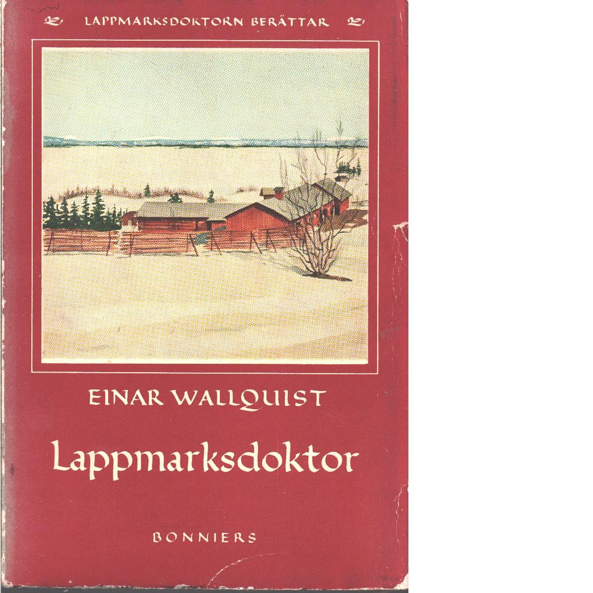 Lappmarksdoktor - Wallquist, Einar