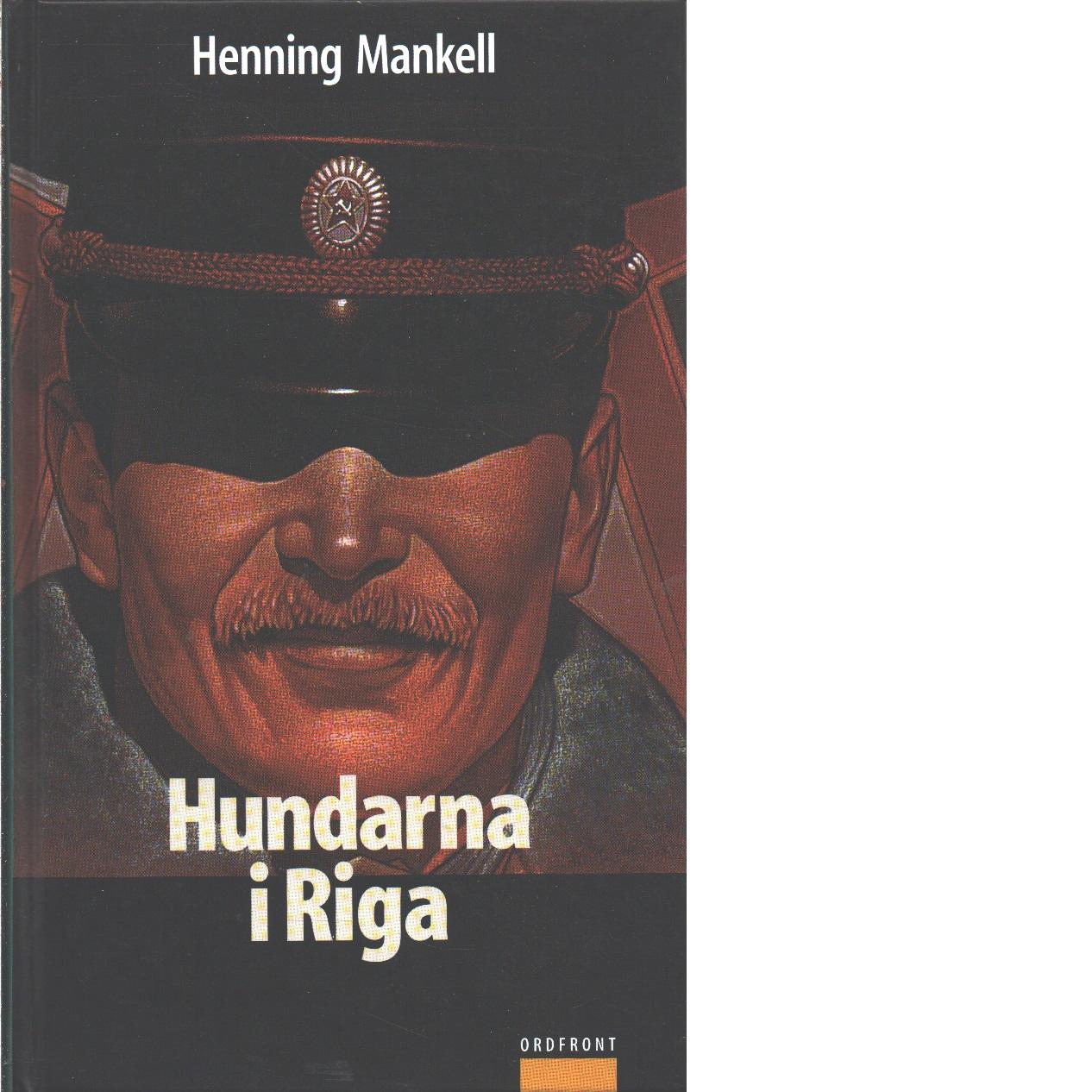 Hundarna i Riga - Mankell, Henning