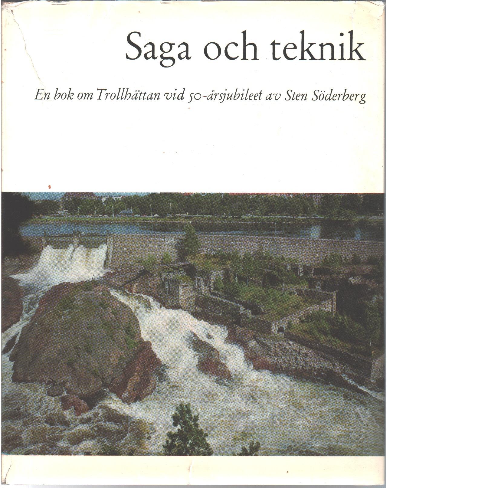 Saga och teknik : en bok om Trollhättan vid 50-årsjubileet - Söderberg, Sten