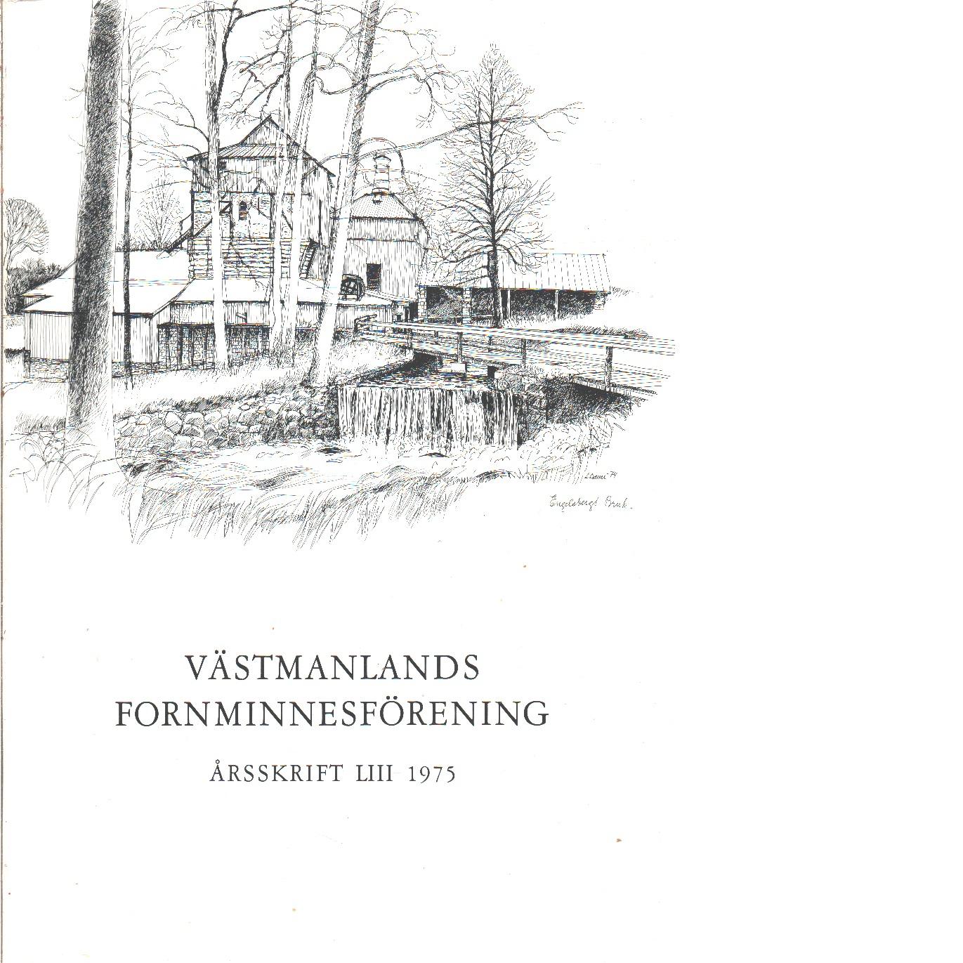 Västmanlands Fornminnesförening  och Västmanlands Läns Museum Årsskrift 1975 - Red. Ström, Krister
