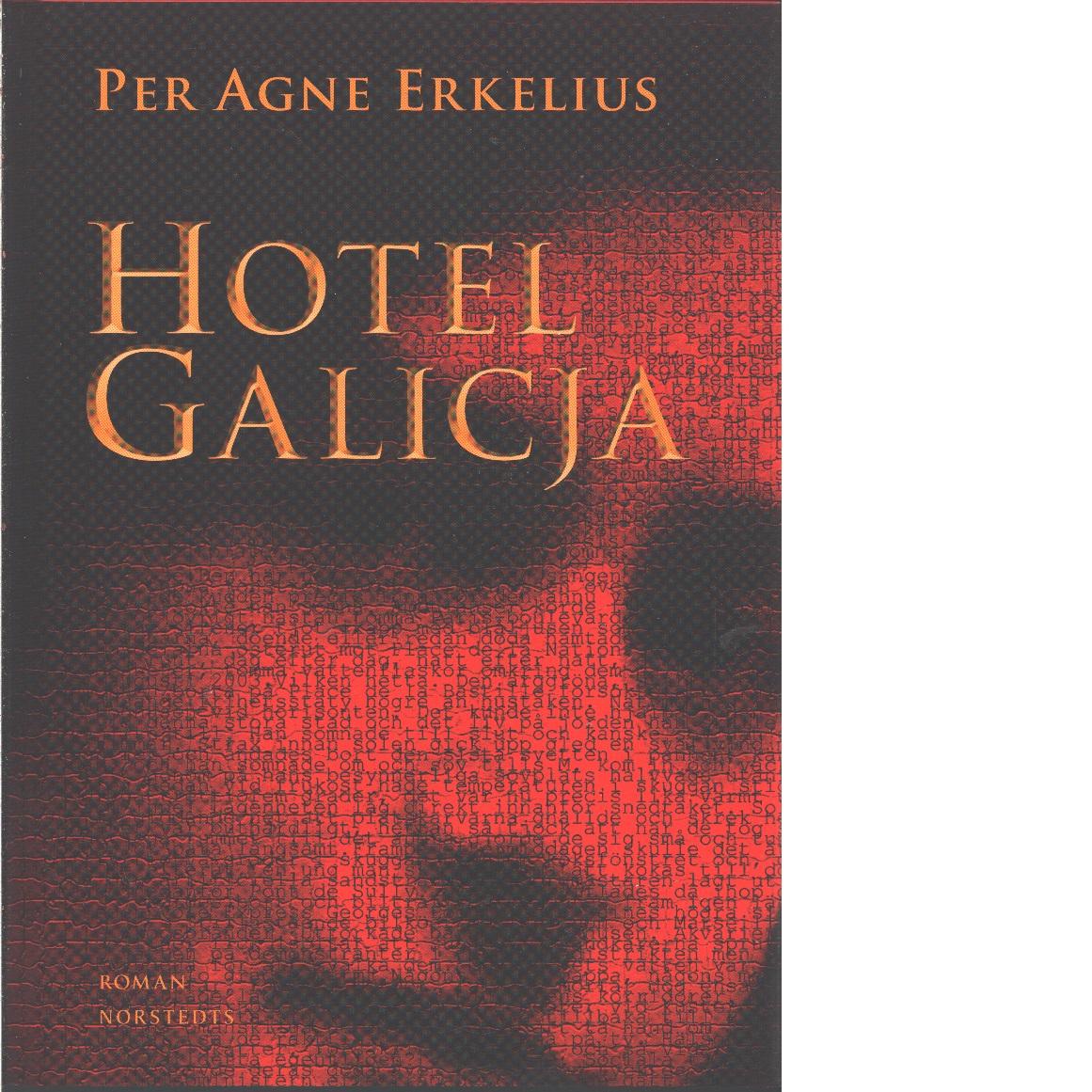 Hotel Galicja - Erkelius, Per Agne
