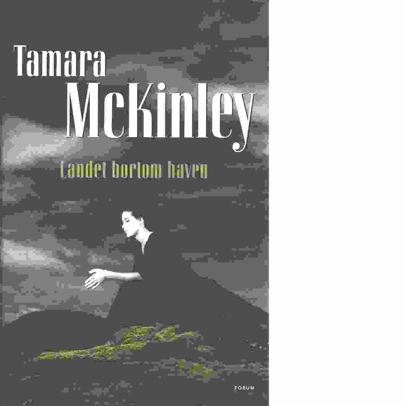 Landet bortom haven - McKinley, Tamara