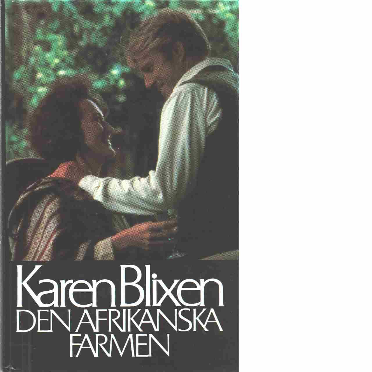 """Den afrikanska farmen : """"att rida, att skjuta med båge och att tala sanning"""" - Blixen, Karen"""