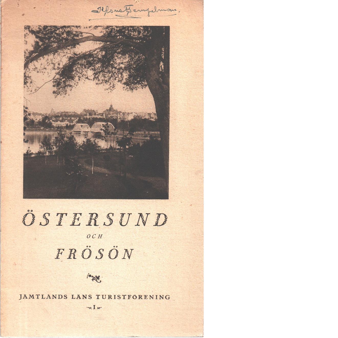 Östersund och Frösön : några glimtar ur stadens och öns historia och topografi - Red.