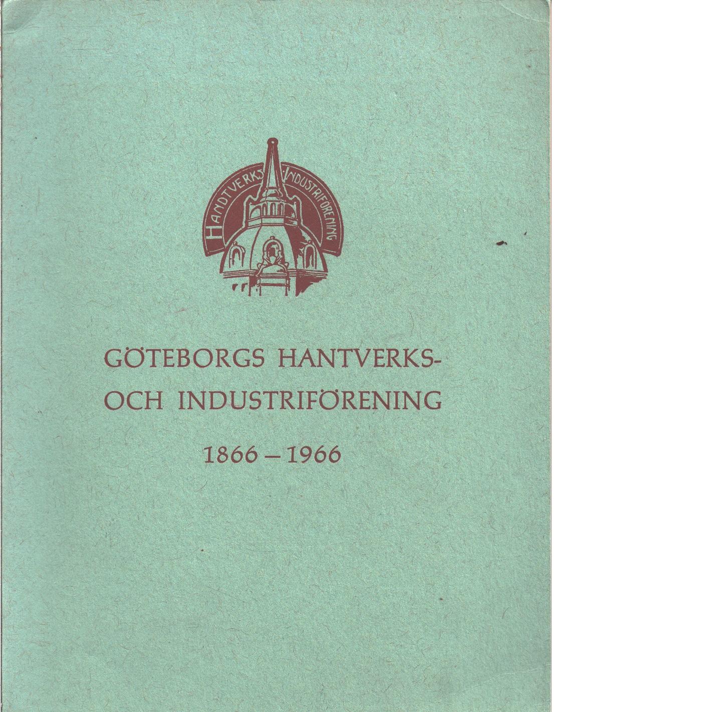 Göteborgs Hantverks- och Industriförening 1866-1966 - Fast, Carl Otto