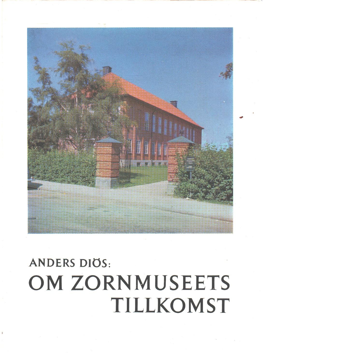 Om Zornmuseets tillkomst - Diös, Anders