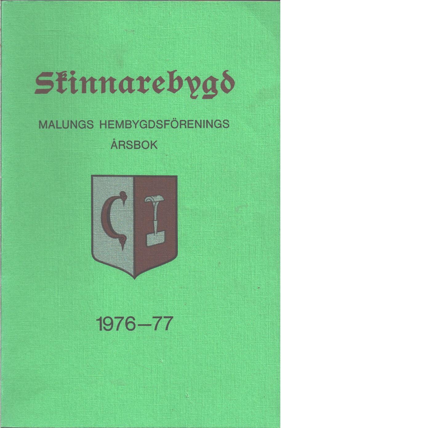 Skinnarebygd : Malungs hembygdsförenings årsbok  1976-77 - Red.
