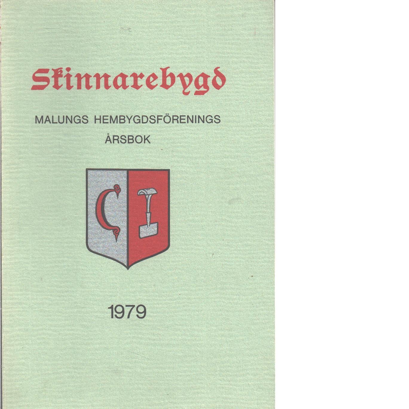 Skinnarebygd : Malungs hembygdsförenings årsbok  1979 - Red.