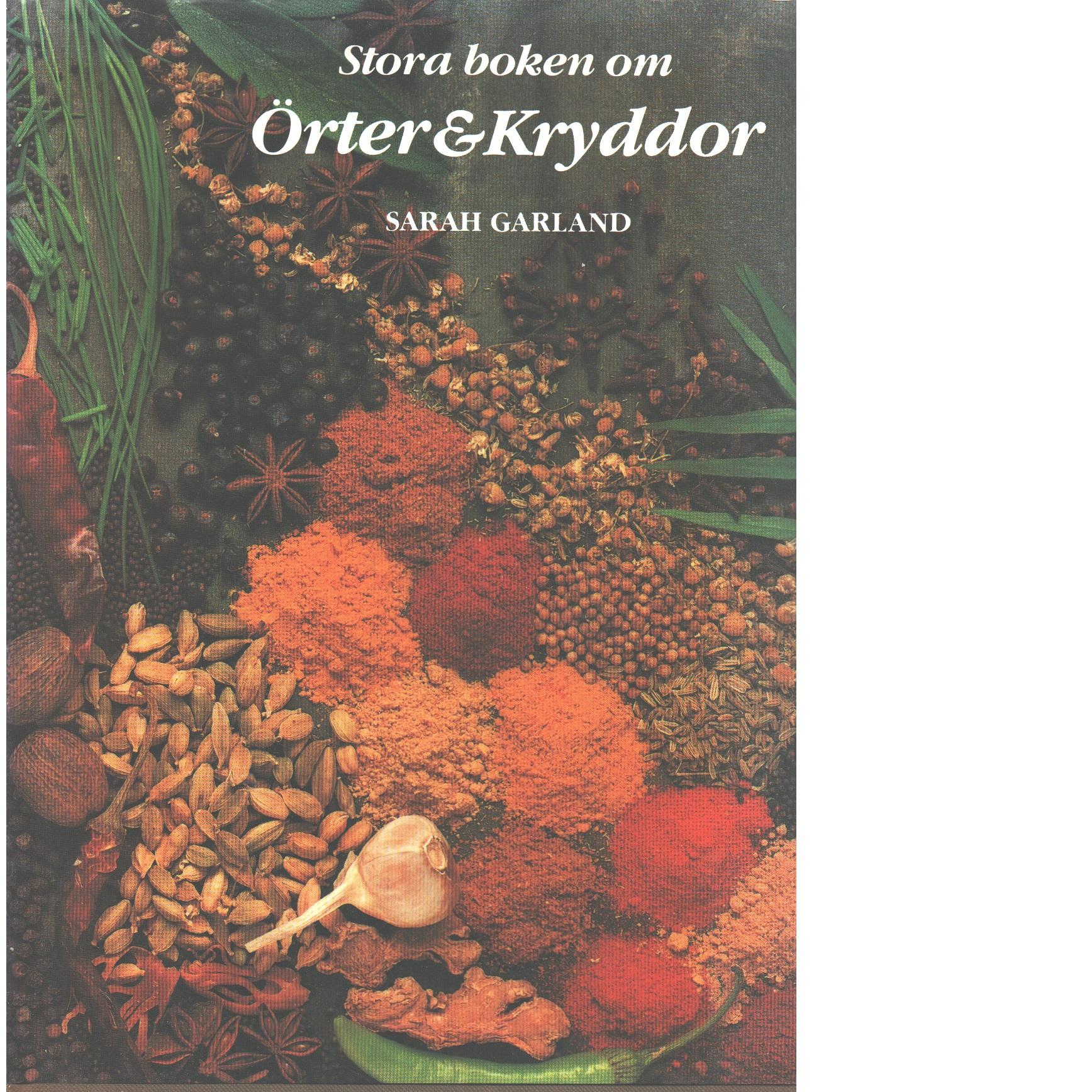 Stora boken om örter & kryddor - Garland, Sarah