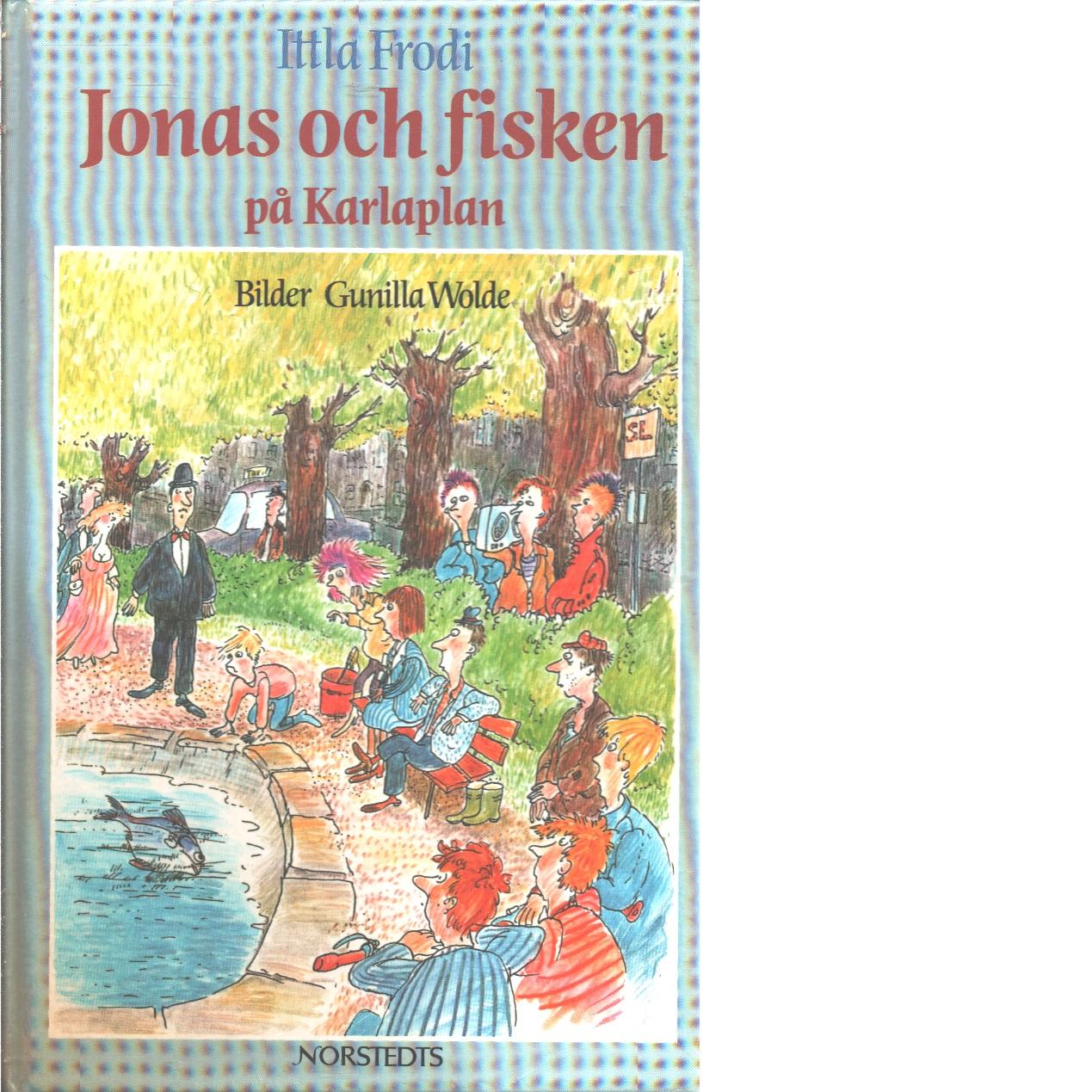 Jonas och fisken på Karlaplan - Frodi, Ittla